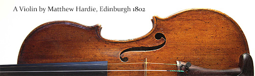 A Violin by Matthew Hardie, Edinburgh 1802
